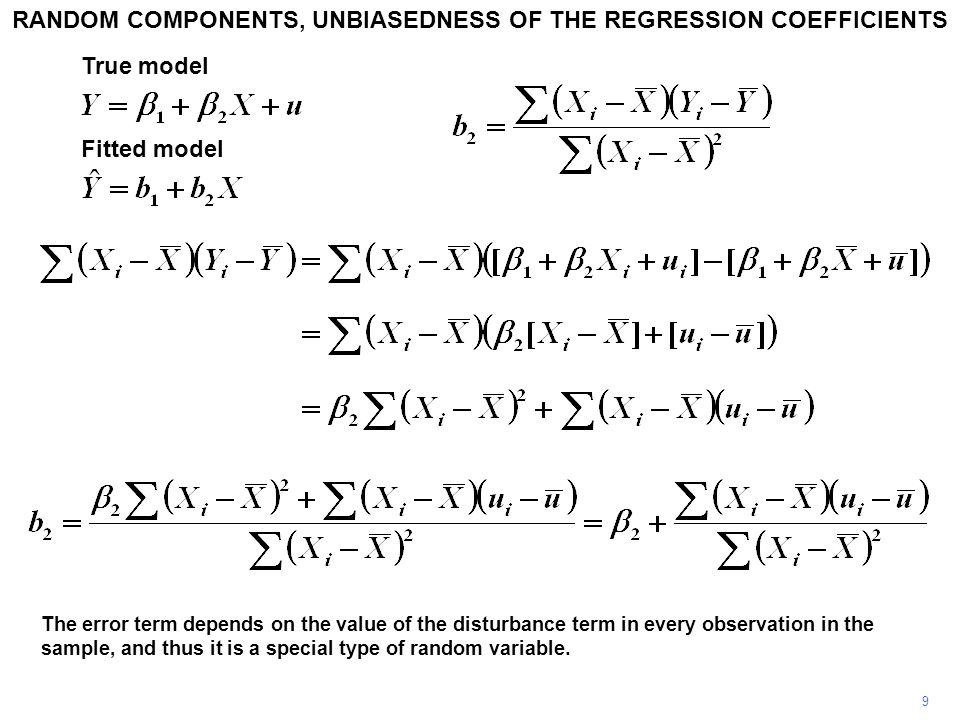 9 The error term depends on the value of the disturbance term in every observation in the sample, and thus it is a special type of random variable.