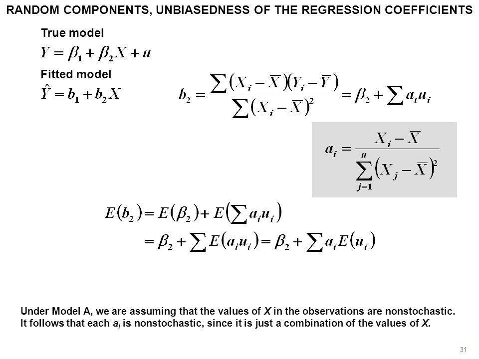 31 Under Model A, we are assuming that the values of X in the observations are nonstochastic. It follows that each a i is nonstochastic, since it is j
