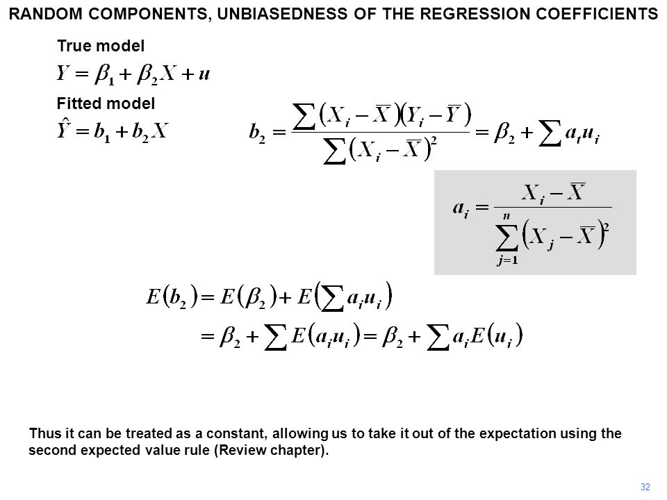 32 Thus it can be treated as a constant, allowing us to take it out of the expectation using the second expected value rule (Review chapter).