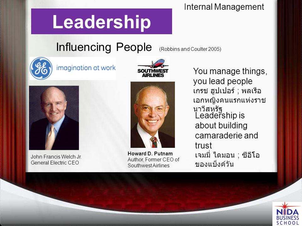 Leadership Leadership = Influencing People (Robbins and Coulter 2005) Learning from CEO, ผศ.