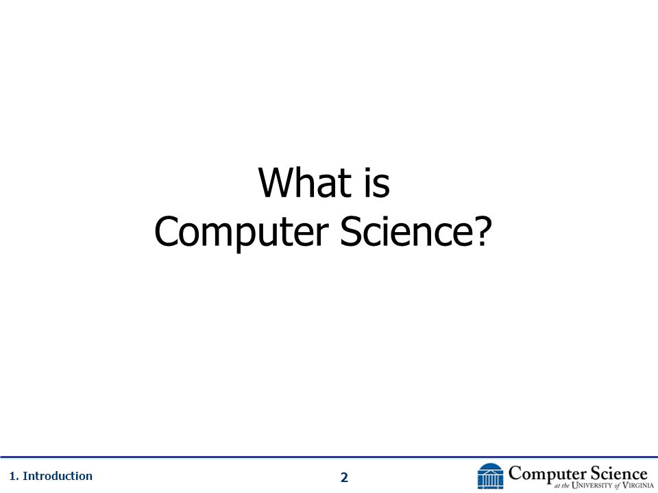 2 1. Introduction What is Computer Science