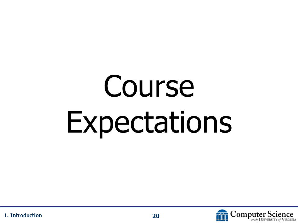 20 1. Introduction Course Expectations