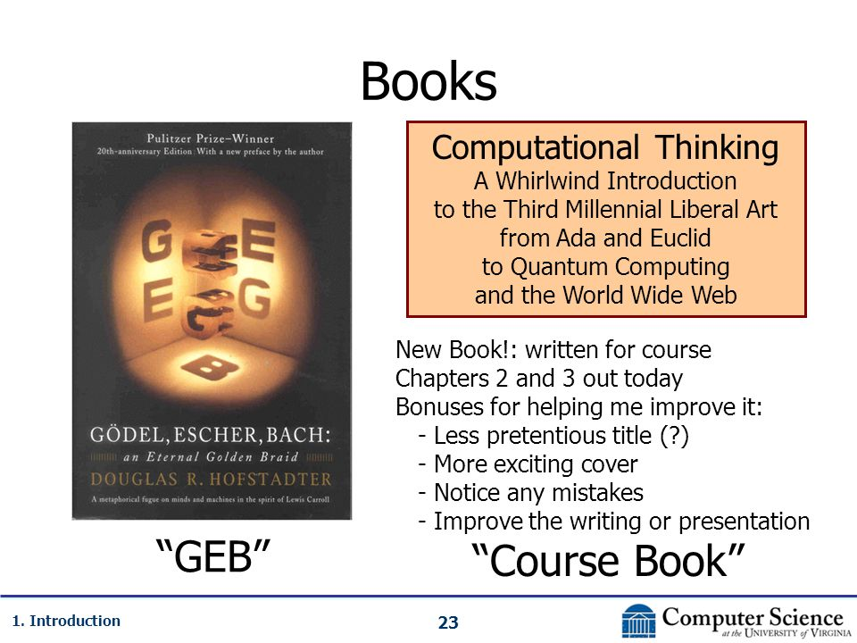 23 1. Introduction Books Computational Thinking A Whirlwind Introduction to the Third Millennial Liberal Art from Ada and Euclid to Quantum Computing