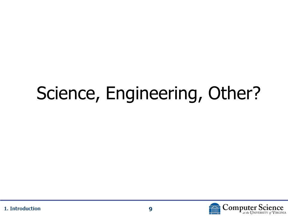 9 1. Introduction Science, Engineering, Other