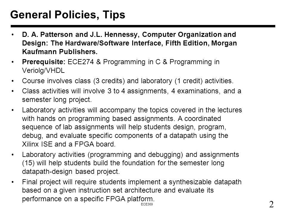 2 ECE369 General Policies, Tips D.A. Patterson and J.L.