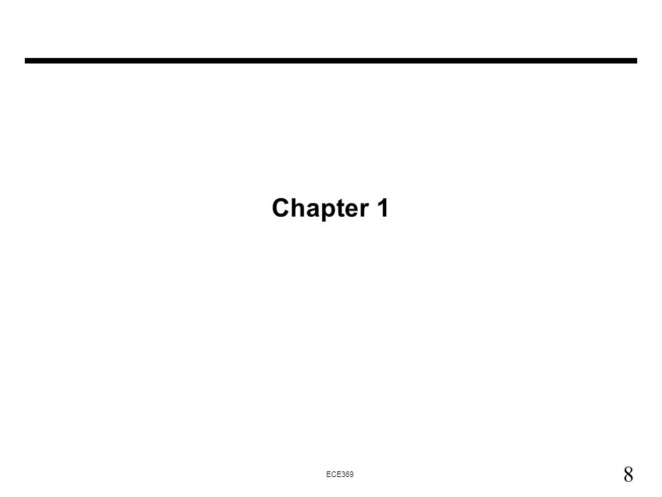 8 ECE369 Chapter 1