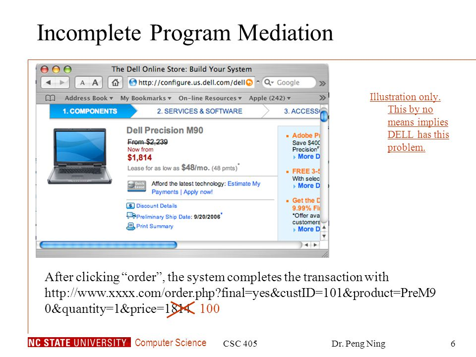 Computer Science CSC 405Dr. Peng Ning6 Incomplete Program Mediation Illustration only.
