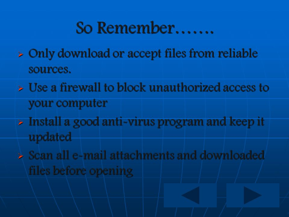 Prevent Spyware From Installing On Your Computer  Be wary of free downloads  Always read the End User License Agreement before installing new programs  Don t click on links within pop-up windows (click the X icon in the titlebar to close)  Adjust your browser preferences to limit cookies and pop-up windows  Install an Anti-Spyware Program