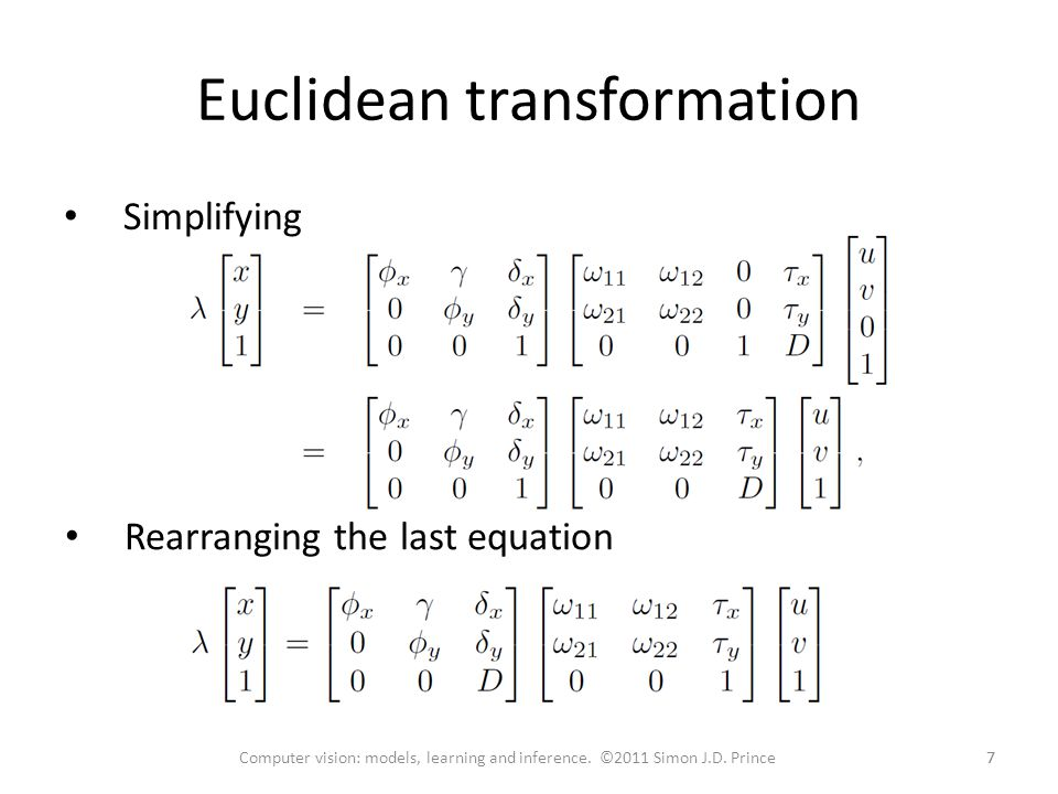 Euclidean transformation 77Computer vision: models, learning and inference. ©2011 Simon J.D. Prince Simplifying Rearranging the last equation