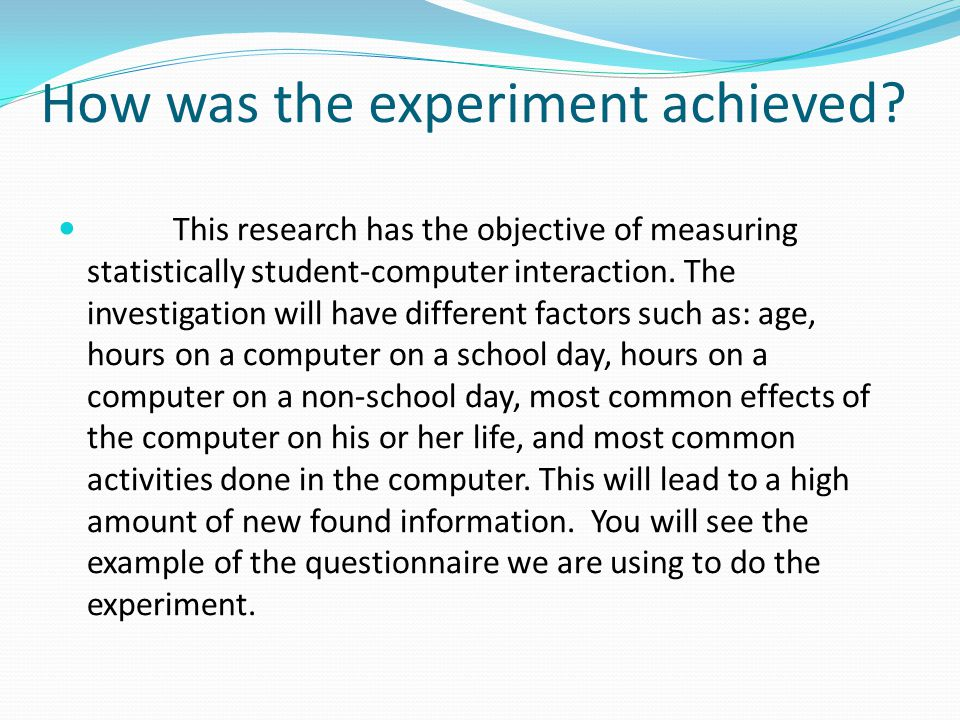 How was the experiment achieved.