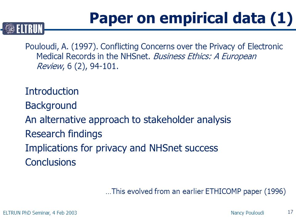 ELTRUN PhD Seminar, 4 Feb 2003 Nancy Pouloudi 17 Paper on empirical data (1) Pouloudi, A.