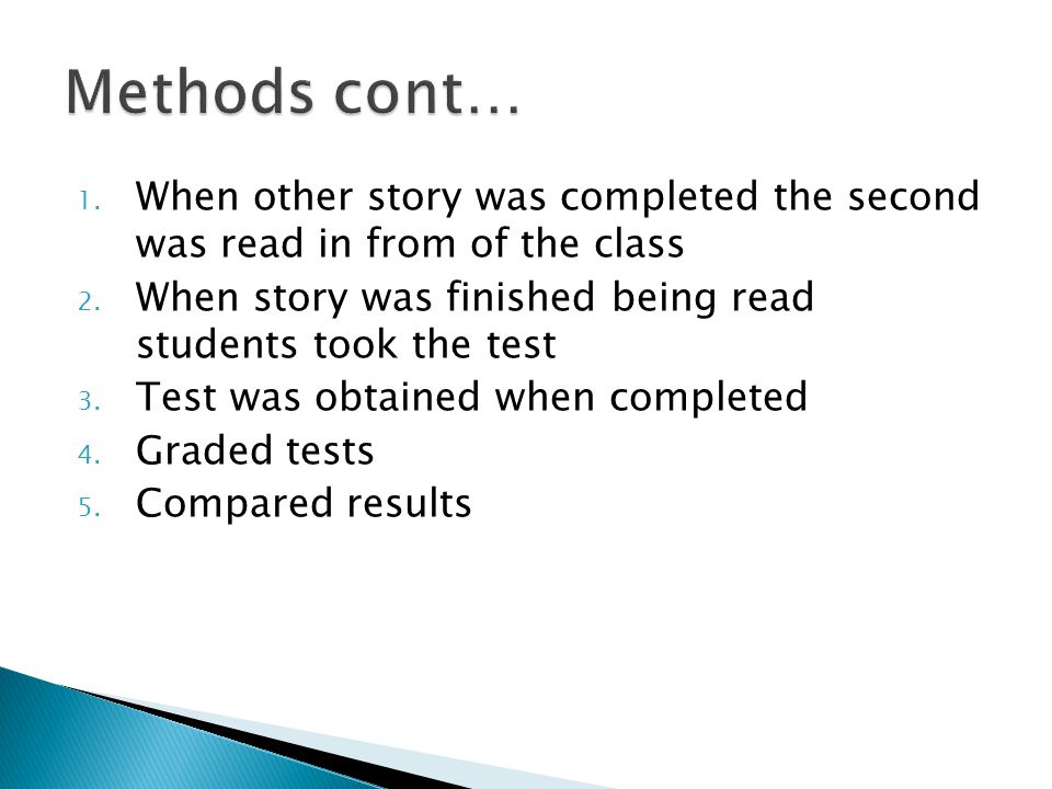 1. When other story was completed the second was read in from of the class 2.