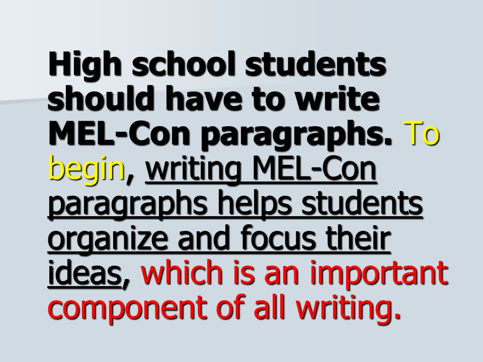 High school students should have to write MEL-Con paragraphs.