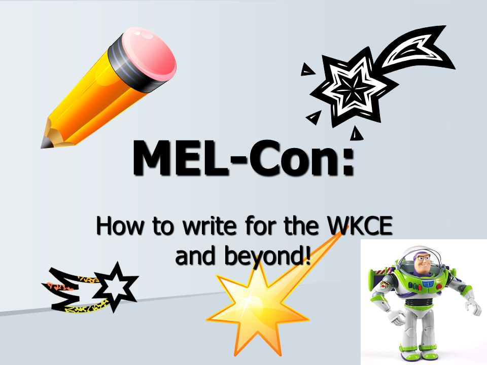 MEL-Con: How to write for the WKCE and beyond!
