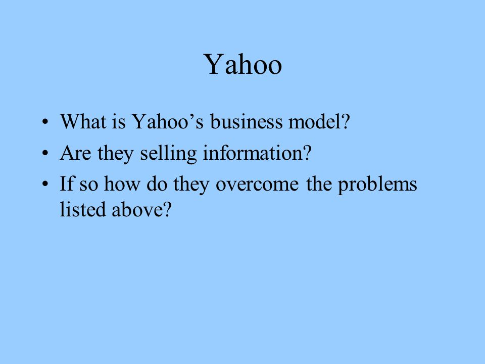 Yahoo What is Yahoo's business model. Are they selling information.