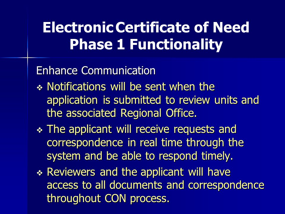 Enhance Communication  Notifications will be sent when the application is submitted to review units and the associated Regional Office.