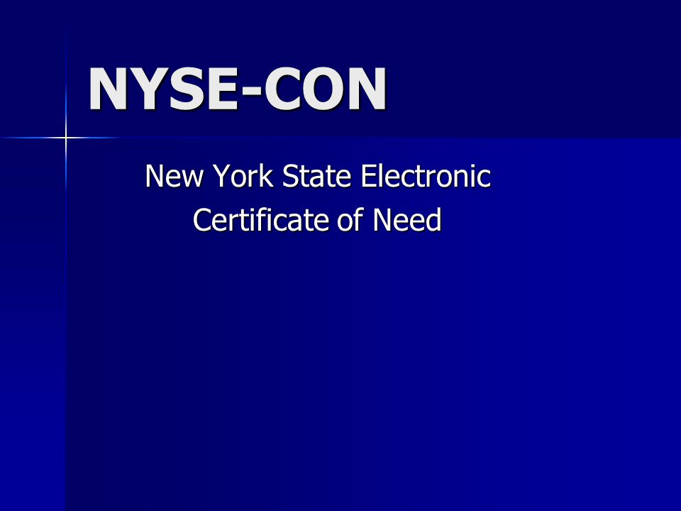 NYSE-CON New York State Electronic Certificate of Need