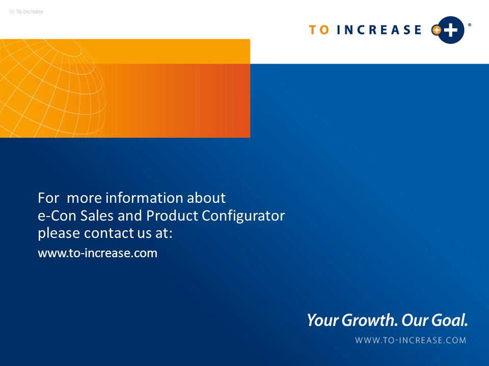 For more information about e-Con Sales and Product Configurator please contact us at: www.to-increase.com