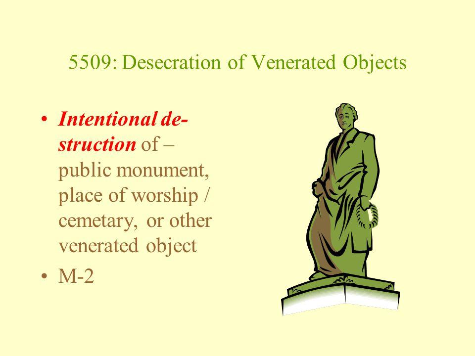 Institutional Vandalism: 3307 Knowingly desecrates, vandalizes, defaces, mars or damages: 1.