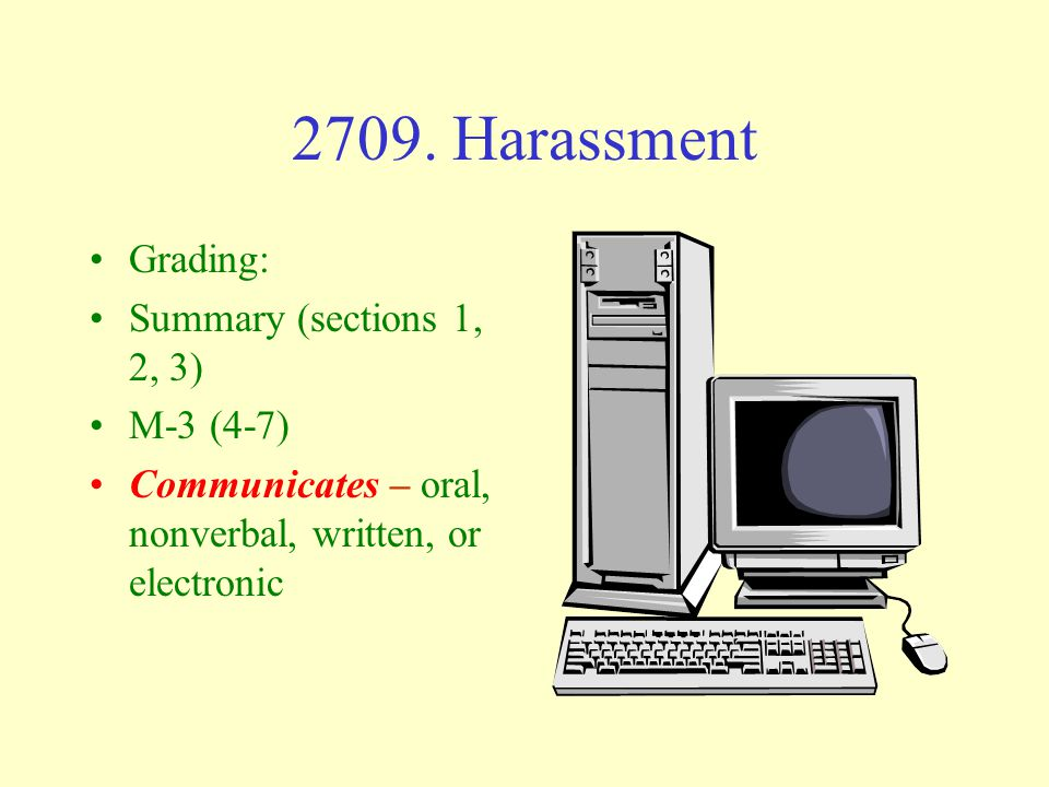 Harassment 3. Engages in conduct serving no legitimate purpose 4. Communicates lewd or obscene writing or drawings 5. Repeated communication anonymous