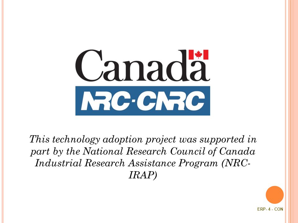 This technology adoption project was supported in part by the National Research Council of Canada Industrial Research Assistance Program (NRC- IRAP)