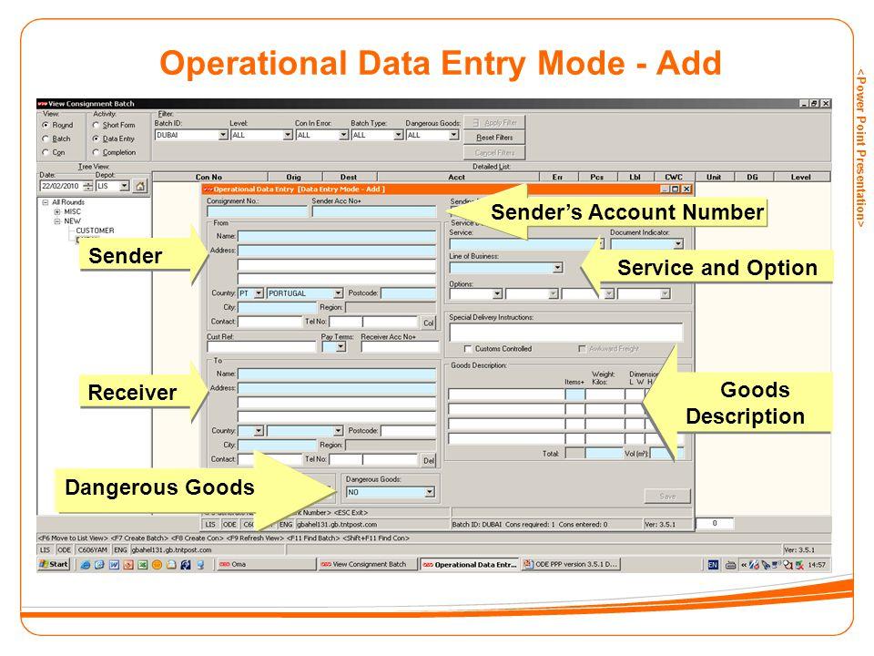 Operational Data Entry Mode - Add Sender Receiver Dangerous Goods Goods Description Goods Description Service and Option Sender's Account Number