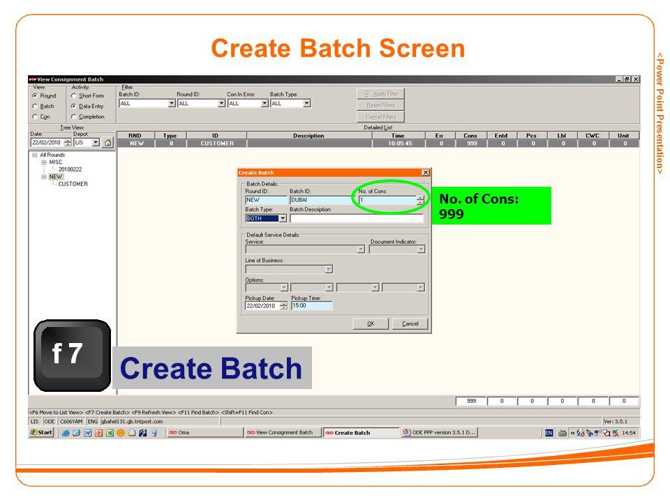 Create Batch Screen No. of Cons: 999 Create Batch