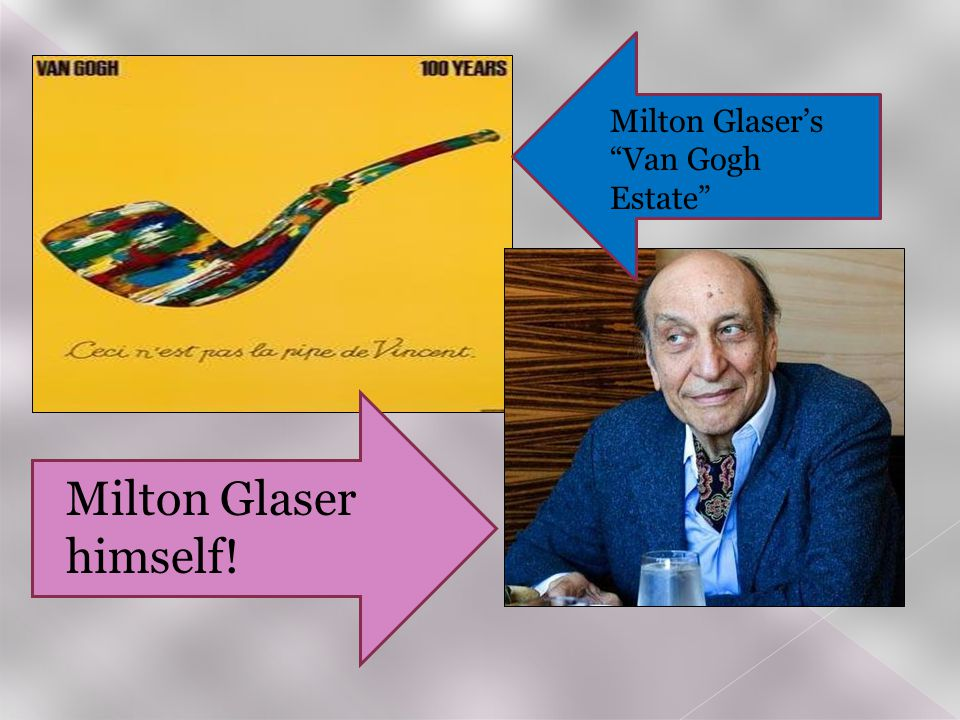 Milton Glaser himself! Milton Glaser's Van Gogh Estate