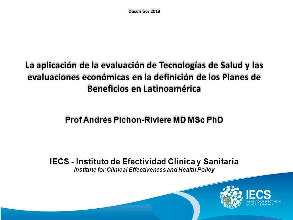 IECS - Instituto de Efectividad Clinica y Sanitaria Institute for Clinical Effectiveness and Health Policy December 2013 La aplicación de la evaluació