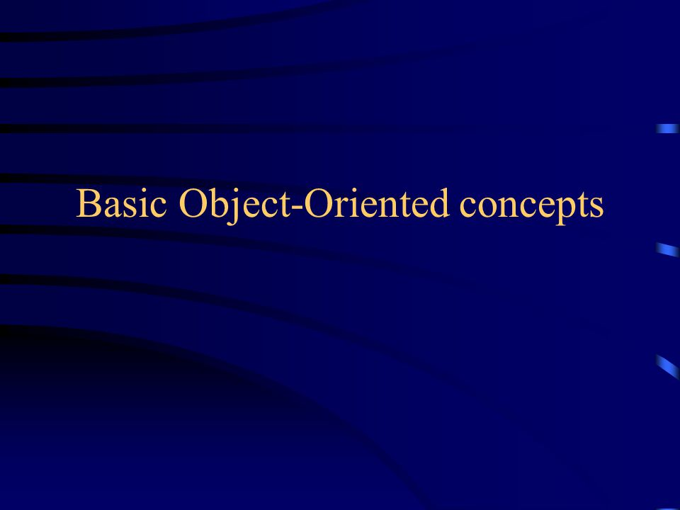 Basic Object-Oriented concepts