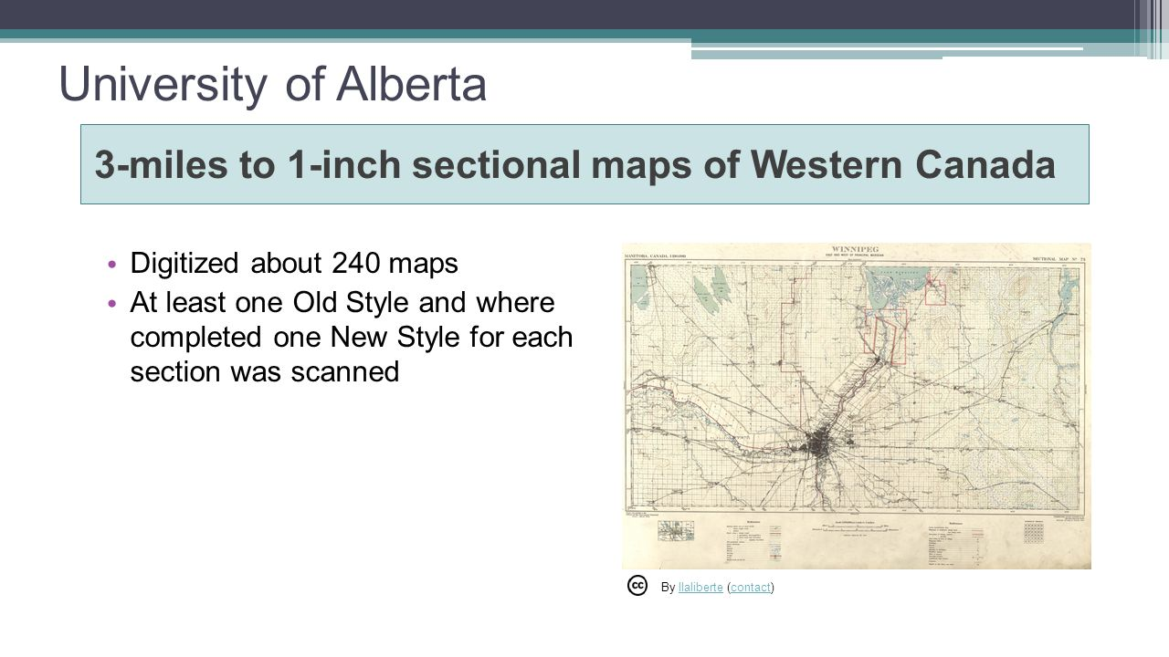 University of Alberta 3-miles to 1-inch sectional maps of Western Canada Digitized about 240 maps At least one Old Style and where completed one New Style for each section was scanned By llaliberte (contact)llalibertecontact