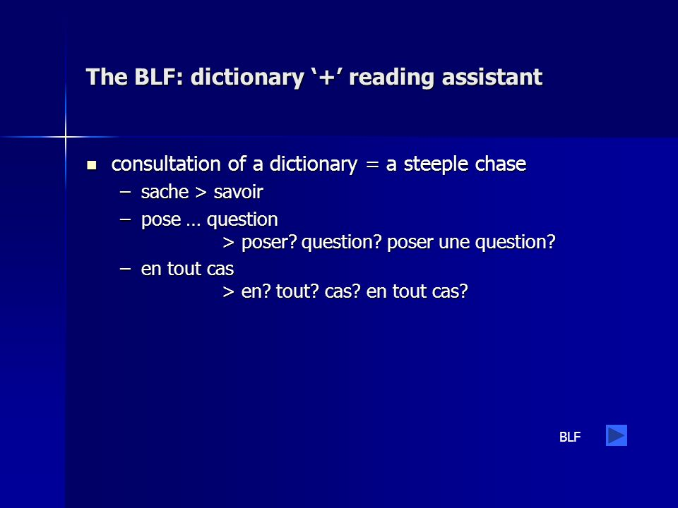 The BLF: dictionary '+' reading assistant consultation of a dictionary = a steeple chase consultation of a dictionary = a steeple chase –sache > savoi