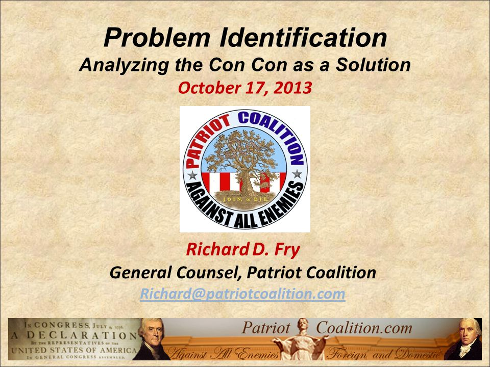 Problem Identification Analyzing the Con Con as a Solution October 17, 2013 Richard D.