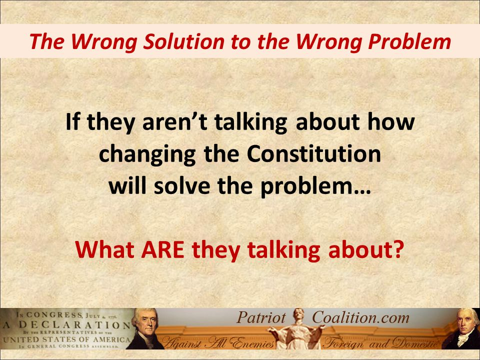 If they aren't talking about how changing the Constitution will solve the problem… What ARE they talking about.