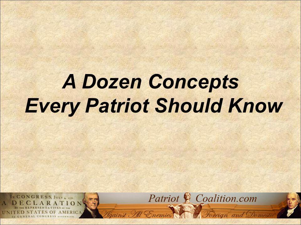 A Dozen Concepts Every Patriot Should Know