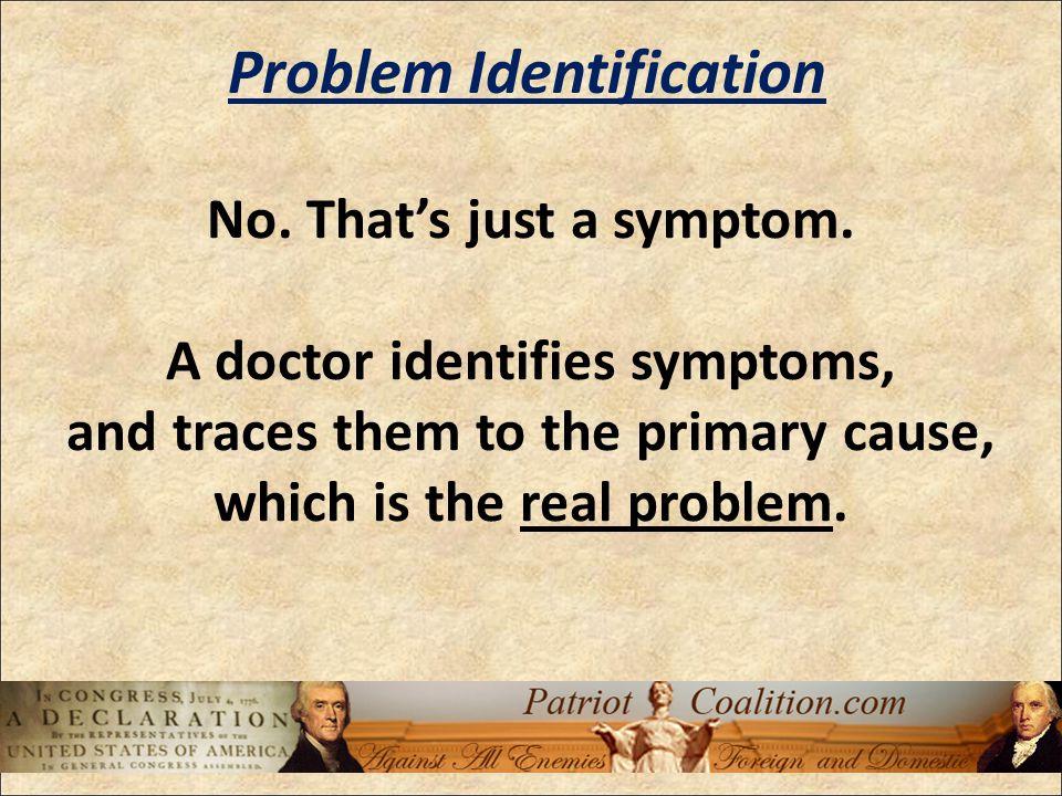 No. That's just a symptom.