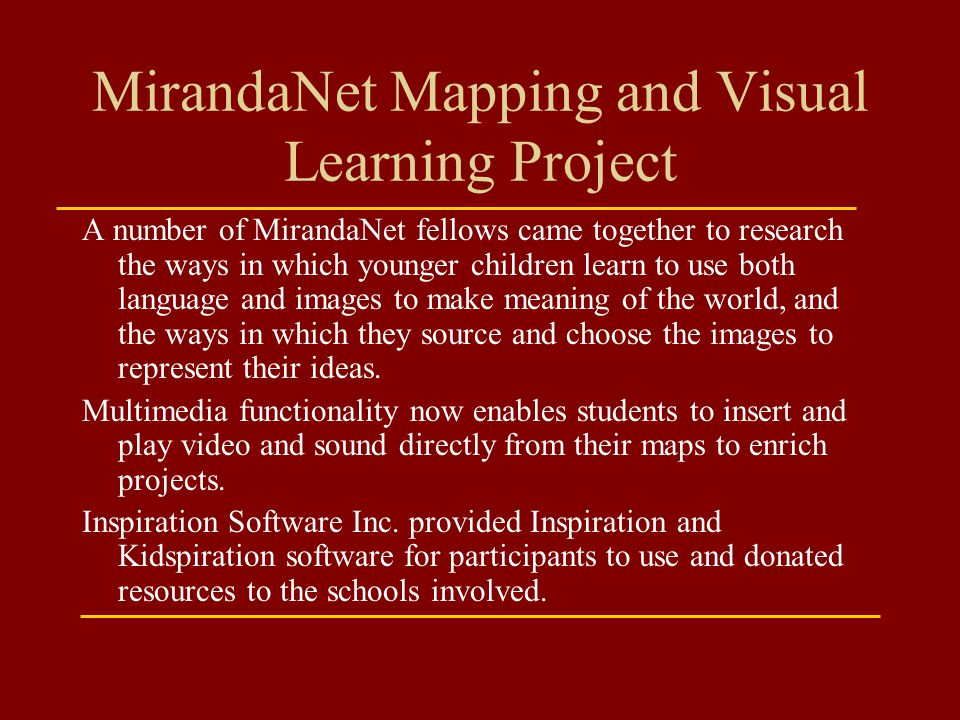 MirandaNet Mapping and Visual Learning Project A number of MirandaNet fellows came together to research the ways in which younger children learn to us