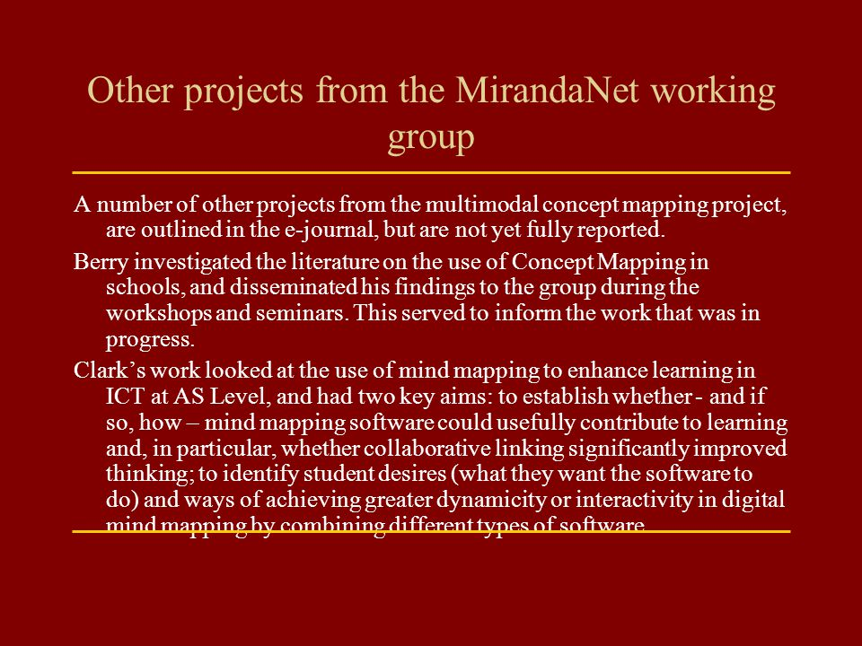 Other projects from the MirandaNet working group A number of other projects from the multimodal concept mapping project, are outlined in the e-journal