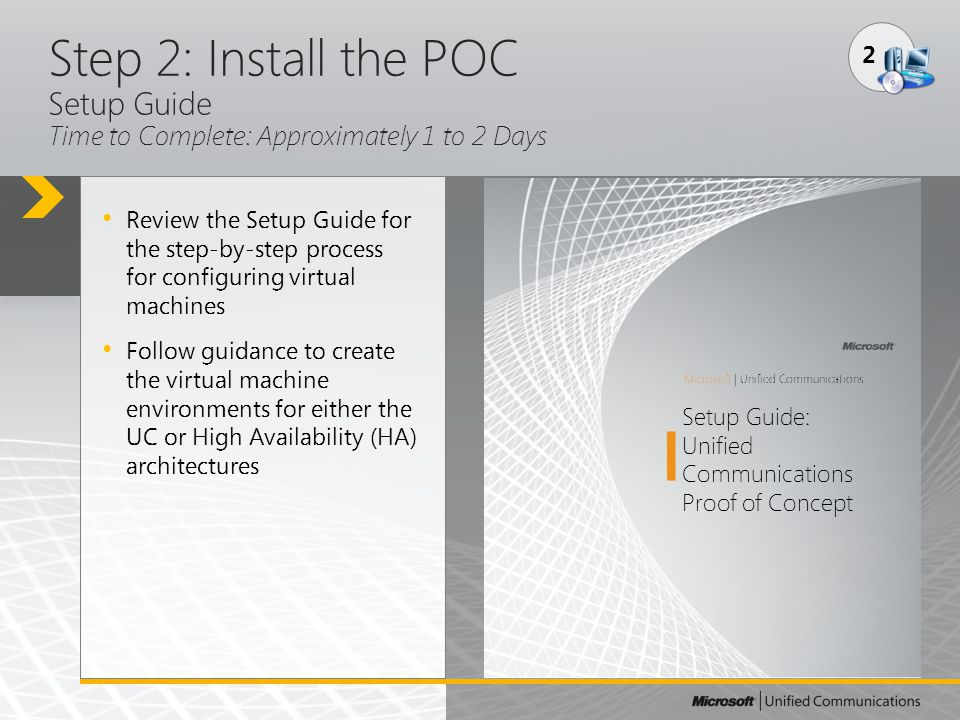 Step 2: Install the POC Setup Guide Time to Complete: Approximately 1 to 2 Days 2 Review the Setup Guide for the step-by-step process for configuring