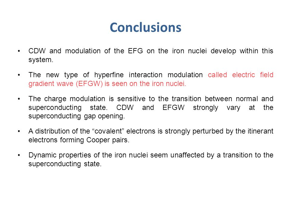 Conclusions CDW and modulation of the EFG on the iron nuclei develop within this system.