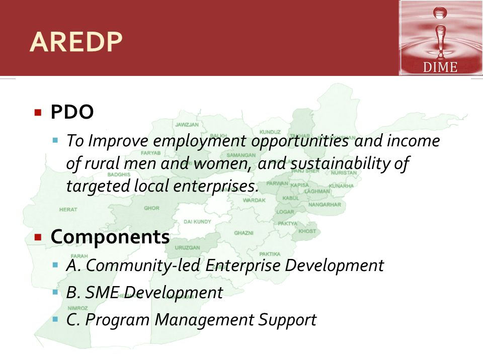 AREDP  PDO  To Improve employment opportunities and income of rural men and women, and sustainability of targeted local enterprises.  Components 