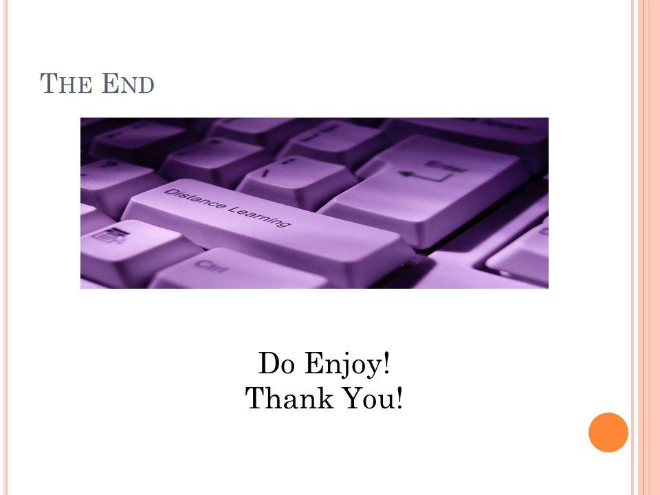 T HE E ND Do Enjoy! Thank You!