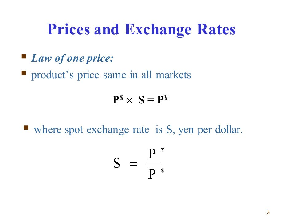 4 Purchasing Power Parity & Law of One Price Absolute purchasing power parity:  spot exchange rate is determined by relative prices of similar basket of goods.