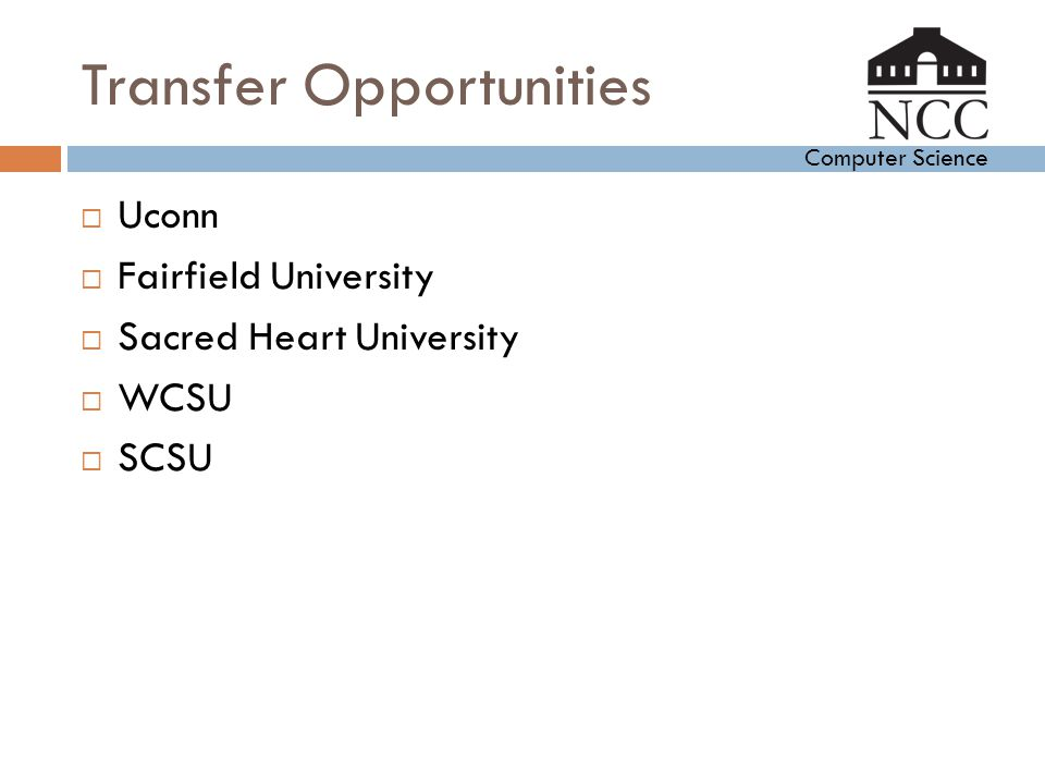 Computer Science Transfer Opportunities  Uconn  Fairfield University  Sacred Heart University  WCSU  SCSU