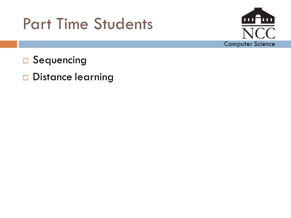 Computer Science Part Time Students  Sequencing  Distance learning