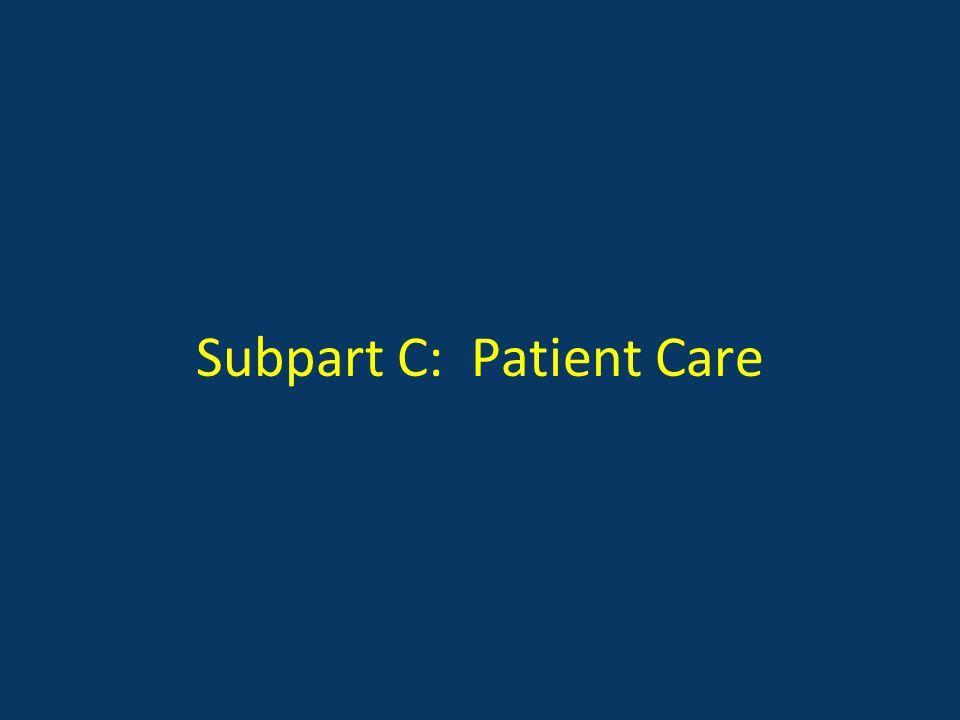 Subpart C: Patient Care