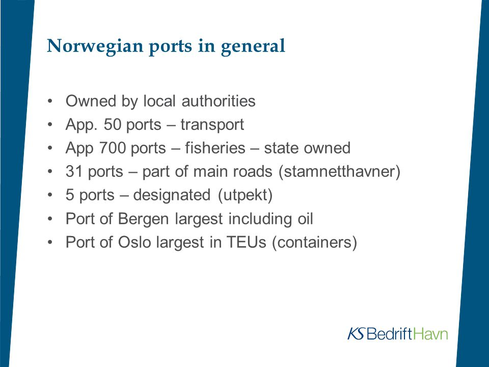 Norwegian ports in general Owned by local authorities App.