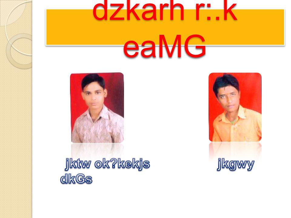 dzkarh r:.k eaMG