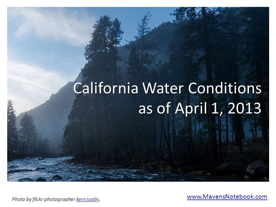 California Water Conditions as of April 1, 2013 www.MavensNotebook.com Photo by flickr photographer kern justin.kern justin