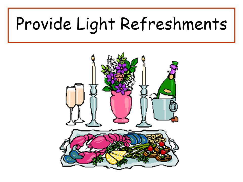 Provide Light Refreshments